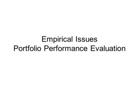 Empirical Issues Portfolio Performance Evaluation.