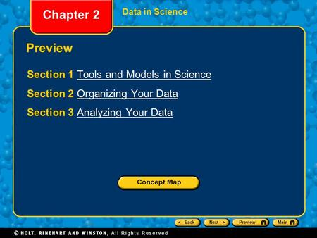 < BackNext >PreviewMain Chapter 2 Data in Science Preview Section 1 Tools and Models in ScienceTools and Models in Science Section 2 Organizing Your DataOrganizing.