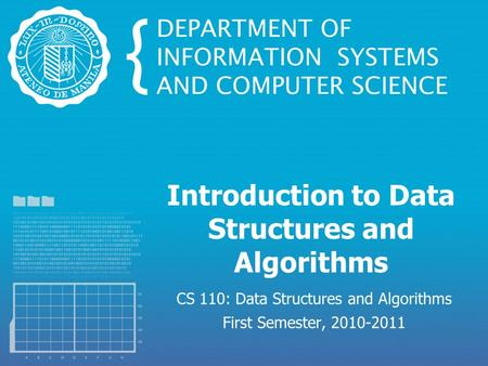 Introduction to Data Structures and Algorithms CS 110: Data Structures and Algorithms First Semester, 2010-2011.