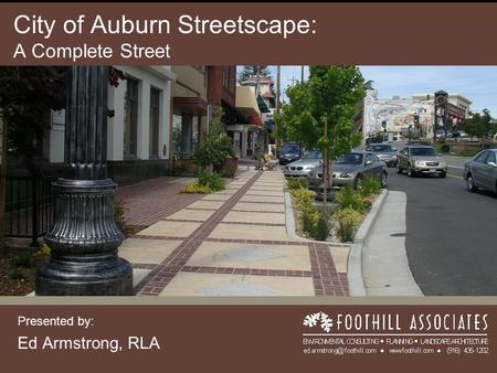 City of Auburn Streetscape: A Complete Street Presented by: Ed Armstrong, RLA.