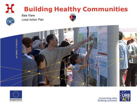 Baia Mare Local Action Plan Building Healthy Communities.