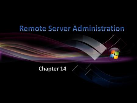 Remote Administration Remote Desktop Remote Desktop Gateway Remote Assistance Windows Remote Management Service Remote Server Administration Tools.