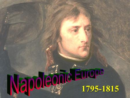 1795-1815. 1795-1815  Early Life and Rise to Prominence – (1769-1795)  The Italian and Egyptian Campaigns (1795-99)  Coup d' Etat (1799)  The Consulate.