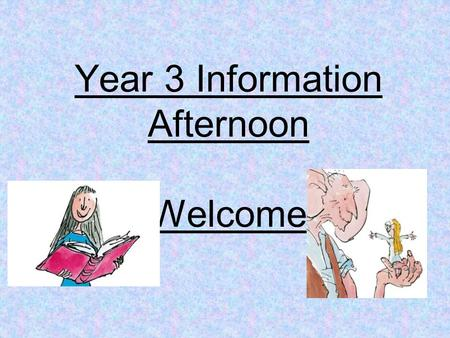 Year 3 Information Afternoon Welcome. Meet the Year 3 Team Matilda Miss Jane Billing Supported by Mrs Gladstone-Smith and Mrs Teresa Skeet (am only) Mr.
