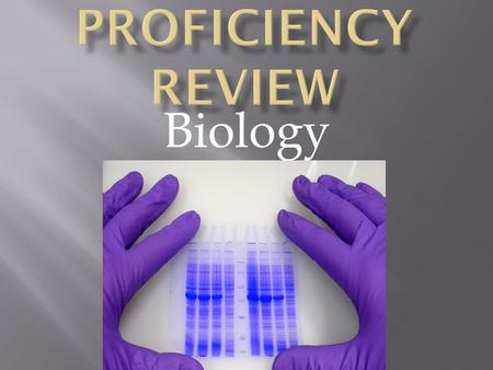 Proficiency Review Biology.