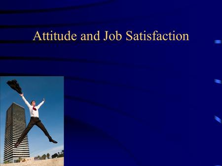 Attitude and Job Satisfaction. Attitude A state of mind or feeling with regard to some matter Attitude - a psychological tendency expressed by evaluating.