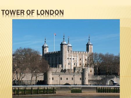  It includes not one, but 20 towers. The oldest of them — the White Tower which disappears the XI century and William the Conqueror's times. Today.