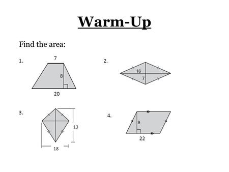 Warm-Up Find the area: 1.2. 3. 4. 7 20 13 22 18. Circumference and Area Circles.
