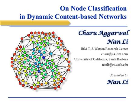 On Node Classification in Dynamic Content-based Networks.