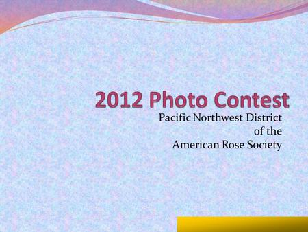 Pacific Northwest District of the American Rose Society.