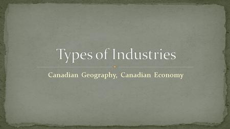 Canadian Geography, Canadian Economy. What type of employment would you like to have 20 years from now? Why do you want to do this type of work? Make.