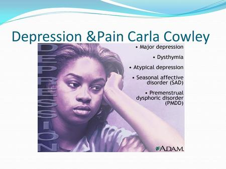 Depression &Pain Carla Cowley. Pain and depression are closely related. Sometimes, depression causes unexplained physical symptoms — such as back pain.