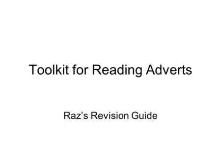 Toolkit for Reading Adverts Raz's Revision Guide.