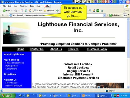 To access our web services, go to……. Click on Customer Login.
