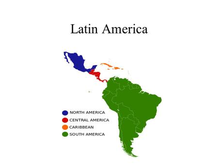 Latin America. What IS Latin America? Stretches 5,500 miles from the Rio Grande to Cape Horn. Mexico, Central America, the Caribbean islands and South.