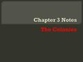The Colonies  Each of the __3__ regions location effected the economy of the colonies  The New England Colonies  soil was ____rocky _____and growing.