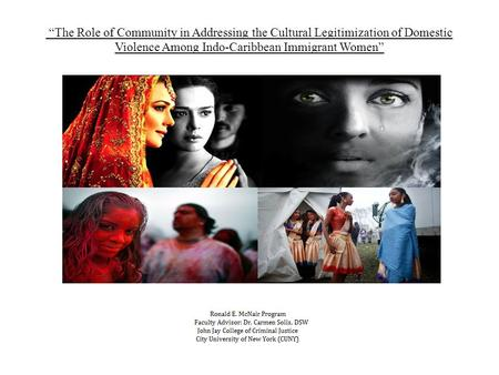 """The Role of Community in Addressing the Cultural Legitimization of Domestic Violence Among Indo-Caribbean Immigrant Women"""