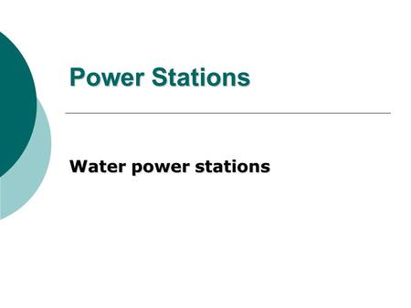 Power Stations Water power stations. Introduction  Hydroelectricity - electricity generated by hydropowerelectricityhydropower  Production of electrical.