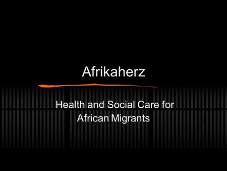 Afrikaherz Health and Social Care for African Migrants.