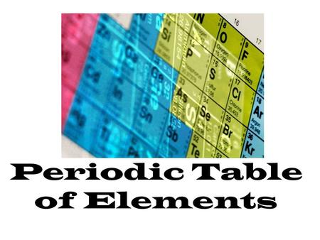 Periodic Table of Elements. Atomic Number Symbol Atomic Mass.