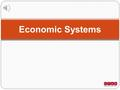 Economic Systems How Does An Economy Operate? Nations must answer three (3) basic Economic questions: What goods and services should be produced? How.