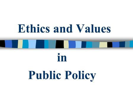 Ethics and Values in Public Policy. Mark Carl Rom How Should We Decide? Utilitarianism, deontology, casuistry Market, politics, experts.