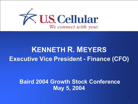 1 K ENNETH R. M EYERS Executive Vice President - Finance (CFO) Baird 2004 Growth Stock Conference May 5, 2004.