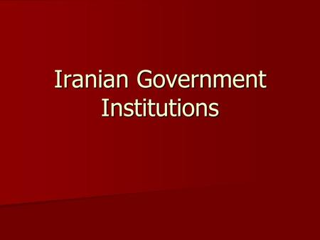 Iranian Government Institutions. Elections Citizens over 18 may vote (raised from 15 in 2007) Citizens over 18 may vote (raised from 15 in 2007) National.