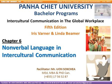 PANHA CHIET UNIVERSITY Bachelor Programs Intercultural Communication in The Global Workplace Fifth Edition Iris Varner & Linda Beamer Chapter 6 Nonverbal.