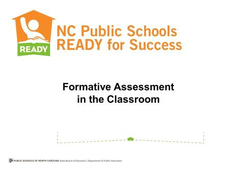 Formative Assessment in the Classroom. Objectives for Today Define formative assessment Identify attributes and key features of formative assessment Discuss.