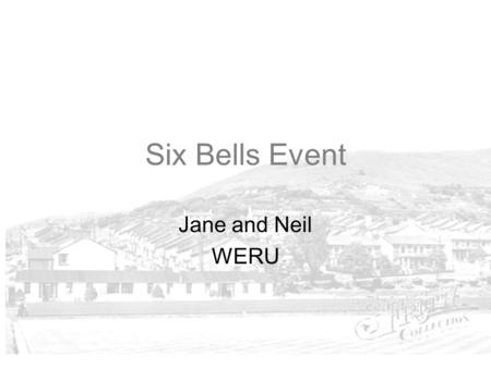 Six Bells Event Jane and Neil WERU. Valleys Regional Park Six Bells One Day Event in June Six Bells Event - background The Survey – practical details.