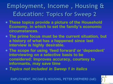 Employment, Income, Housing & Education: Topics for Sweep 2 Employment, Income, Housing & Education: Topics for Sweep 2  These topics provide a picture.