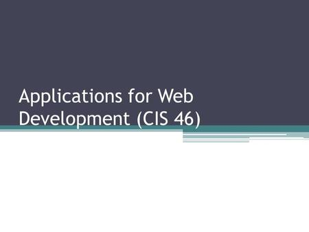 Applications for Web Development (CIS 46). Extra Credit Opportunity #1 Careers in Computing: The Challenges & Rewards of Starting a New Computing Business.