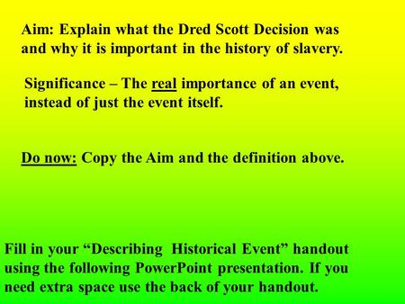"Fill in your ""Describing Historical Event"" handout using the following PowerPoint presentation. If you need extra space use the back of your handout. Aim:"