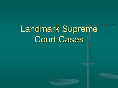 Landmark Supreme Court Cases. Marbury v. Madison (1803) Established the Supreme Courts right of Judicial Review (right to determine the constitutionality.