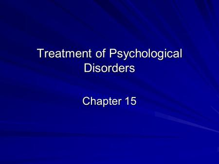 Treatment of Psychological Disorders Chapter 15. Insight Therapies Psycho-analysis Client-Centered Therapies Gestalt-humanistic therapy.
