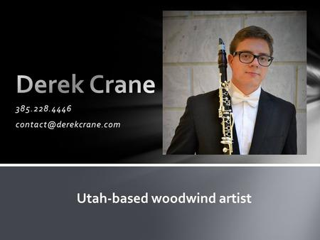 385.228.4446 Utah-based woodwind artist.