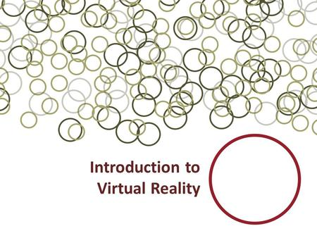 Introduction to Virtual Reality. Topic Papers Brooks, F. P. (1999). What's Real About Virtual Reality? Zyda, M. (2005). From Visual Simulation to Virtual.
