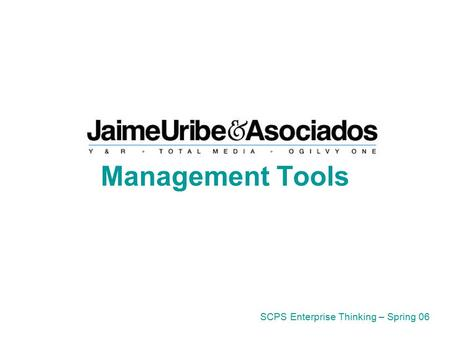 Management Tools SCPS Enterprise Thinking – Spring 06.