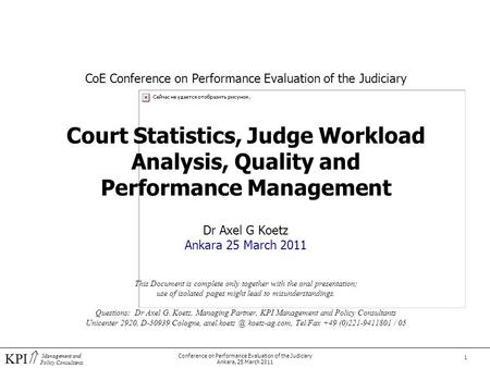 KPI  Management and Policy Consultants Conference on Performance Evaluation of the Judiciary Ankara, 25 March 2011 1 CoE Conference on Performance Evaluation.