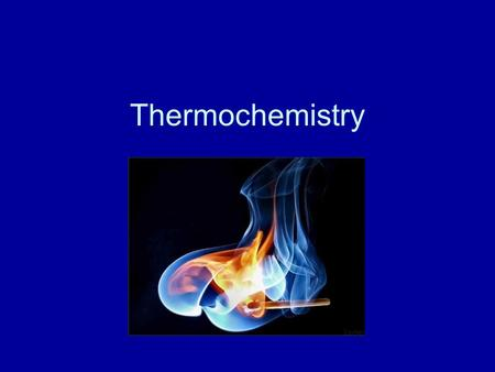 Thermochemistry. Thermochemistry is concerned with the heat changes that occur during chemical reactions and changes in state. Energy is the capacity.