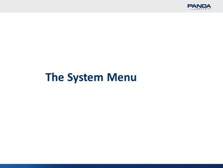 1 The System Menu. 2 The System menu Dashboard Page displayed upon every login. It encompasses several boxes organised in two columns that provide a complete.
