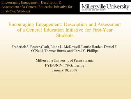Encouraging Engagement: Description & Assessment of a General Education Initiative for First-Year Students Encouraging Engagement: Description and Assessment.