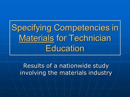 Specifying Competencies in Materials for Technician Education Results of a nationwide study involving the materials industry.