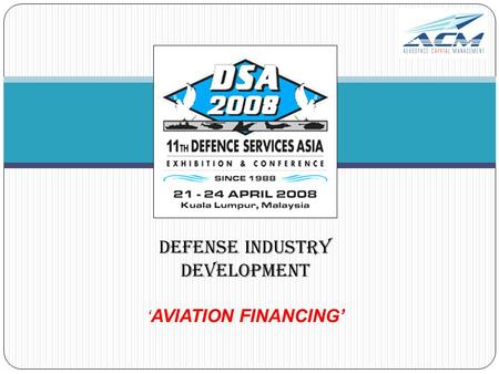 DEFENSE INDUSTRY DEVELOPMENT ' AVIATION FINANCING'