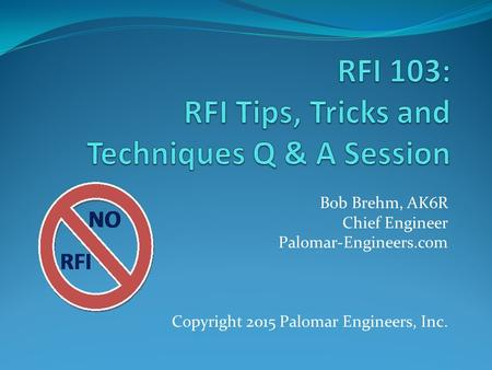 RFI 103: RFI Tips, Tricks and Techniques Q & A Session