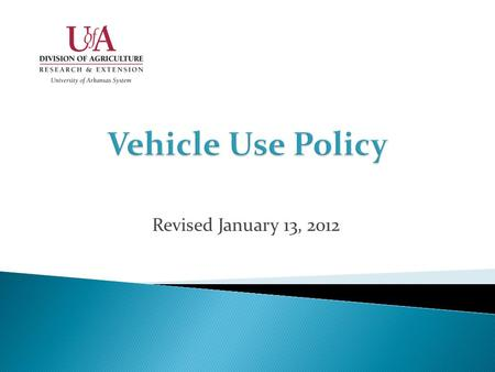 Revised January 13, 2012. Division of Agriculture personnel shall follow state regulations for use of state-owned vehicles: