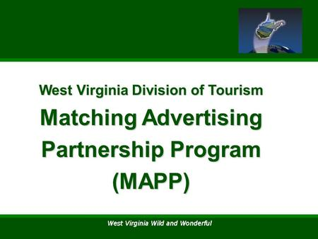 West Virginia Division of Tourism Matching Advertising Partnership Program (MAPP)