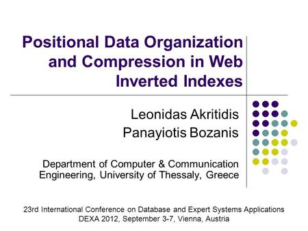 Positional Data Organization and Compression in Web Inverted Indexes Leonidas Akritidis Panayiotis Bozanis Department of Computer & Communication Engineering,