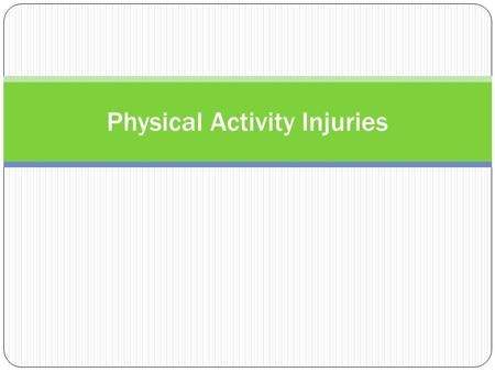 Physical Activity Injuries. Weather Related Risks Hot Weather Cold Weather.